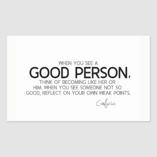 QUOTES: Confucius: See a good person Rectangular Sticker