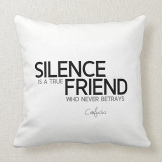 QUOTES: Confucius: Silence is a true friend Cushion