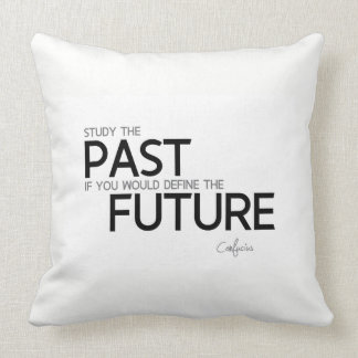 QUOTES: Confucius: Study the past Cushion