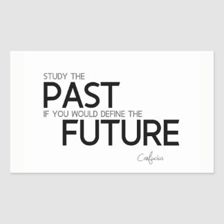 QUOTES: Confucius: Study the past Rectangular Sticker