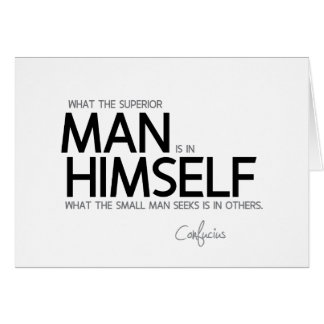 QUOTES: Confucius: Superior man seeks Card