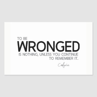 QUOTES: Confucius: To be wronged Rectangular Sticker