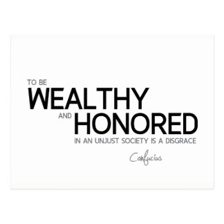 QUOTES: Confucius: Wealthy and honored Postcard