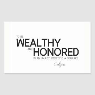 QUOTES: Confucius: Wealthy and honored Rectangular Sticker