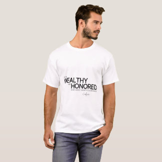 QUOTES: Confucius: Wealthy and honored T-Shirt