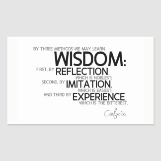 QUOTES: Confucius: Wisdom: reflection, imitation Rectangular Sticker
