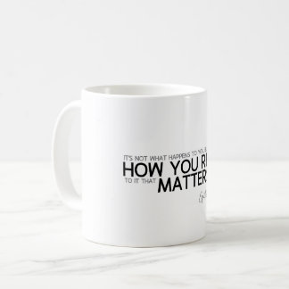 QUOTES: Epictetus: How you react Coffee Mug