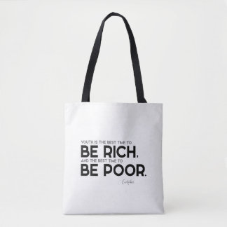 QUOTES: Euripides: Be rich, be poor Tote Bag