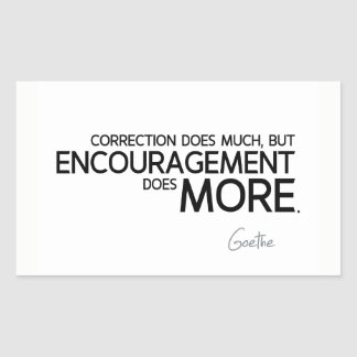 QUOTES: Goethe: Encouragement does more Rectangular Sticker