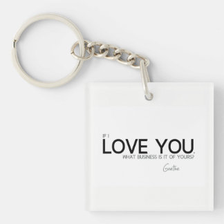 QUOTES: Goethe: I love you Key Ring