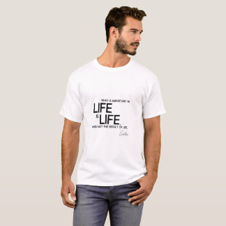 QUOTES: Goethe: Important in life T-Shirt