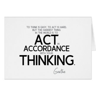 QUOTES: Goethe: To act is hard Card