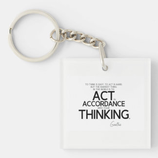 QUOTES: Goethe: To act is hard Key Ring