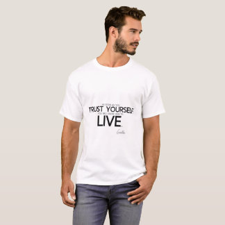QUOTES: Goethe: Trust yourself T-Shirt