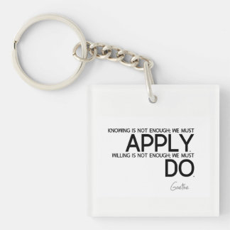 QUOTES: Goethe: We must apply Key Ring