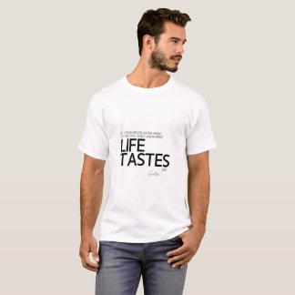 QUOTES: Goethe: What life tastes like T-Shirt