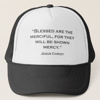 QUOTES JESUS 04 Blessed are the merciful Trucker Hat