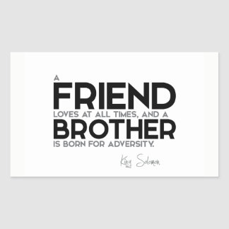 QUOTES: King Solomon: A friend loves at all times Rectangular Sticker