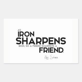 QUOTES: King Solomon: A friend sharpens a friend Rectangular Sticker