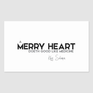 QUOTES: King Solomon: A merry heart Rectangular Sticker