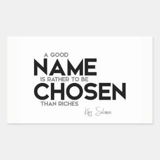 QUOTES: King Solomon: Good name chosen Rectangular Sticker