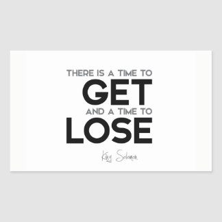 QUOTES: King Solomon: Time to get, time to lose Rectangular Sticker