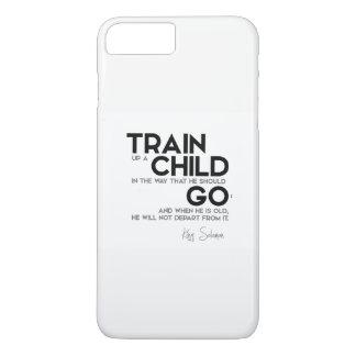 QUOTES: King Solomon: Train up a child iPhone 8 Plus/7 Plus Case