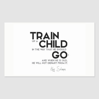QUOTES: King Solomon: Train up a child Rectangular Sticker