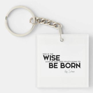 QUOTES: King Solomon: Who is the wise man? Key Ring