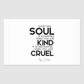 QUOTES: King Solomon: Your own soul is nourished Rectangular Sticker