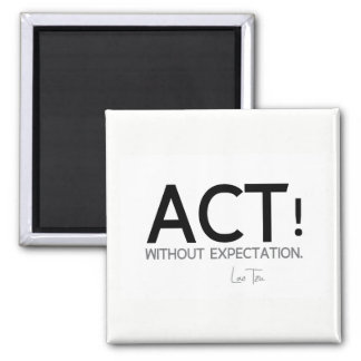 QUOTES: Lao Tzu: Act! Magnet