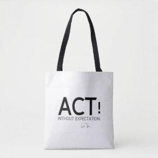 QUOTES: Lao Tzu: Act! Tote Bag