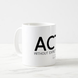QUOTES: Lao Tzu: Act without expectation Coffee Mug