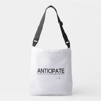 QUOTES: Lao Tzu: Anticipate difficult Crossbody Bag