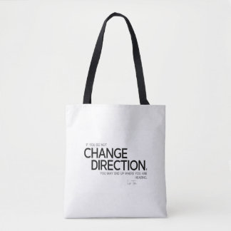 QUOTES: Lao Tzu: Change direction Tote Bag