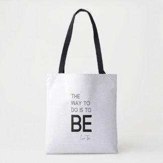 QUOTES: Lao Tzu: Do, Be Tote Bag