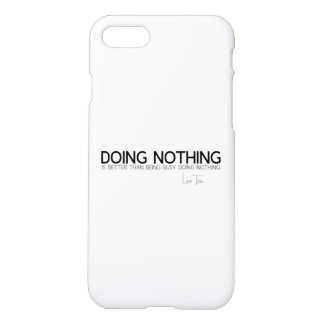 QUOTES: Lao Tzu: Doing nothing iPhone 8/7 Case