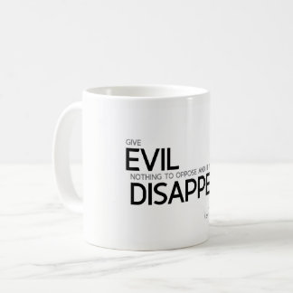 QUOTES: Lao Tzu: Evil will disappear Coffee Mug