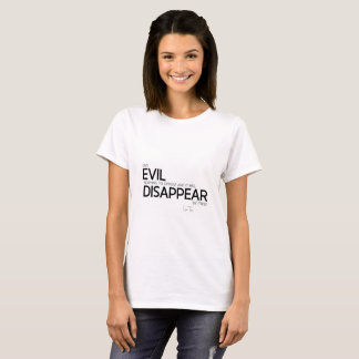 QUOTES: Lao Tzu: Evil will disappear T-Shirt