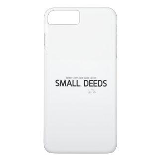 QUOTES: Lao Tzu: Great acts, small deeds iPhone 8 Plus/7 Plus Case