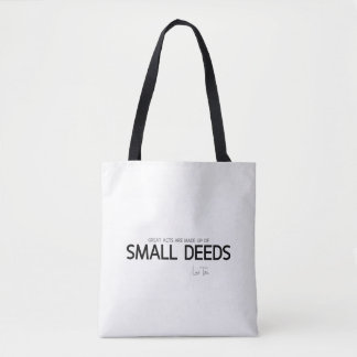 QUOTES: Lao Tzu: Great acts, small deeds Tote Bag