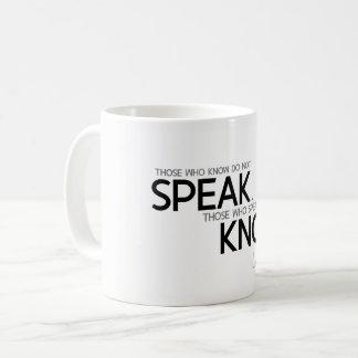 QUOTES: Lao Tzu: Know, speak Coffee Mug
