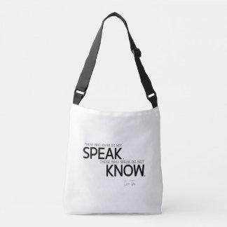 QUOTES: Lao Tzu: Know, speak Crossbody Bag