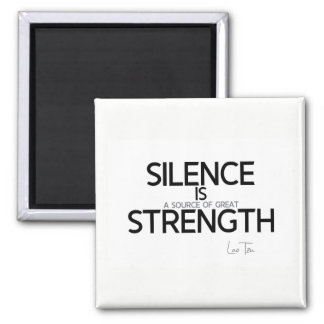 QUOTES: Lao Tzu: Silence, strength Magnet