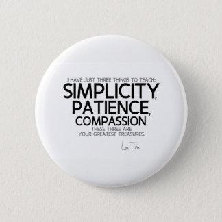 QUOTES: Lao Tzu: Simplicity, patience, compassion 6 Cm Round Badge