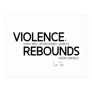 QUOTES: Lao Tzu: Violence rebounds Postcard