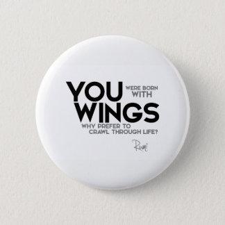 QUOTES: Rumi: Born with wings 6 Cm Round Badge