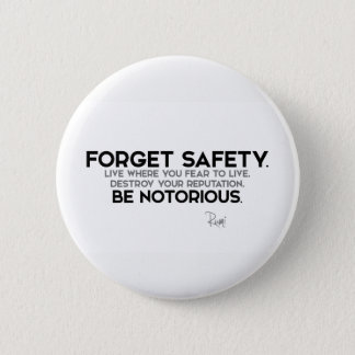 QUOTES: Rumi: Forget safety, be notorious 6 Cm Round Badge