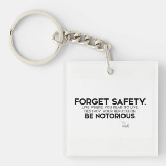 QUOTES: Rumi: Forget safety, be notorious Key Ring