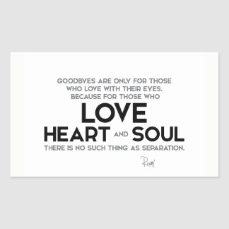 QUOTES: Rumi: Goodbyes, separation Rectangular Sticker